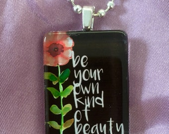 Inspirational Quote Pendant, Glass Pendant, Funky Jewelry