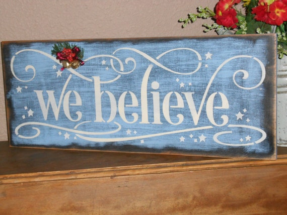We Believe Christmas Wood Sign W Holiday Bells And Berries