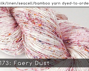 DtO 173: Faery Dust on Silk/Linen/Seacell/Bamboo Yarn Custom Dyed-to-Order