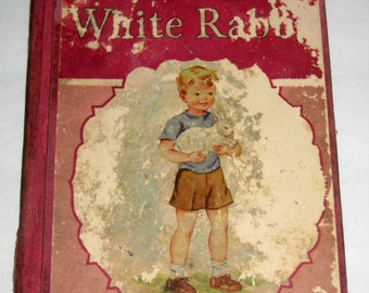 Vintage (1946)  Children's School Book, Reader - Little White Rabbit  -  Primer , Ilustrations