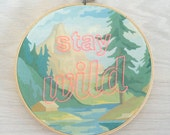 Embroidered Stay Wild on Forest Paint by Number Fabric Hoop