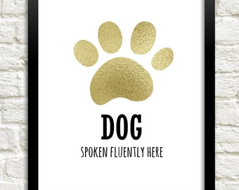 Dog Spoken Fluently Here Printable, 8x10 Instant Download, Funny Dog Quote, Gift for Dog Lovers, Dog Owners Gift, Dog Poster, Dog Quote Art