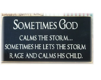 Sometimes God calms the storm....Primitive wood sign
