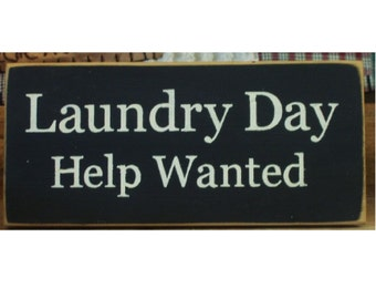 Laundry Day Help Wanted primitive wood sign