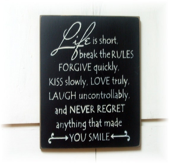 Never Regret Anything That Made You Smile Quote Tattoo: Life Is Short Break The Rules... Never Regret Anything That