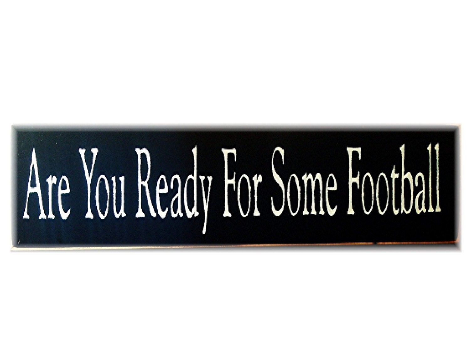 Kinder Garden: Are You Ready For Some Football Primitive Wood Sign