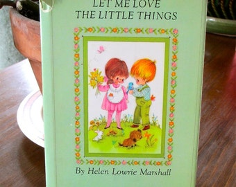 Let Me Love The LIttle Things 1971 Childrens Gift Illustrated Diversity Happiness Love Inclusion Childrens Books Grandparents
