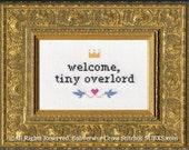 Subversive Cross Stitch PDF pattern: Welcome, Tiny Overlord