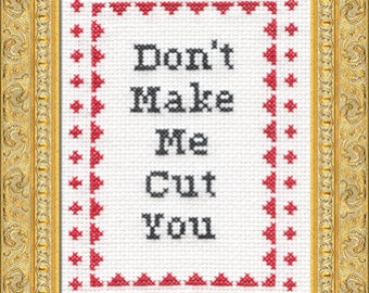 Subversive Cross Stitch Kit: Don't Make Me Cut You
