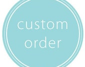 custom order for countrybell24.  Only purchase if you are her