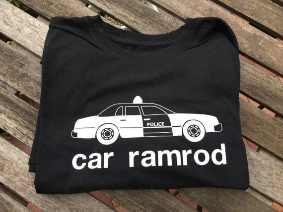 Car Ramrod. Car Ramrod Shirt. Funny Shirts. By LullaBabywear