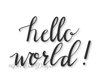 Hello World SVG File PDF / dxf / jpg / png / eps / ai / for Cameo, Cricut Explore & other electronic cutters