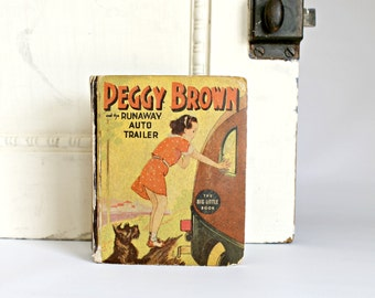 Vintage Big Little Book Peggy Brown Runaway Auto Trailer 1937