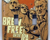 Brew Free or Die - Recycled 21st Amendment Brewing Light Switch Cover, Beer, New Hampshire, IPA, Mt Rushmore, President, Lincoln, Washington
