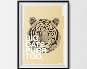 Big Cats Purr Too, Animal Print, Tiger Print, Typographic Print, Screenprint Poster, Retro Vintage, A3