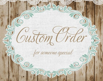 Custom Order..Reserved for Theresa