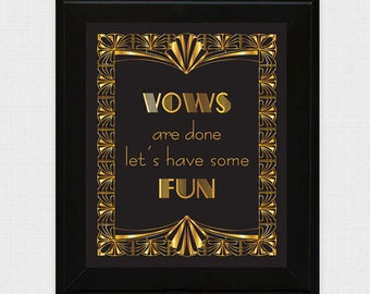 vows are done let's have some fun gatsby inspired wedding sign black and gold 1920s glam art deco printable quote saying - printable file