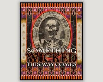 Something Wicked, vintage circus, carnival poster, Ray Bradbury quote, vintage skeleton, dorm poster, goth, macabre, creepy, Halloween art