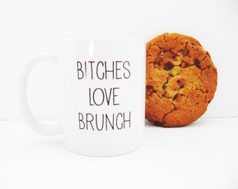 Bitches Love Brunch Funny Hand-Printed Mug - Hand Printed Cup - Gift for Her - White Pink and Black Mug