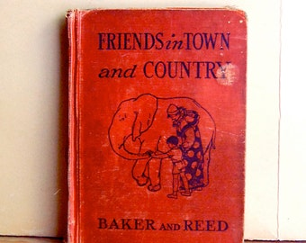 Vintage Childrens Book School Reader Friends in Town and Country 1930s Antique Hardcover.