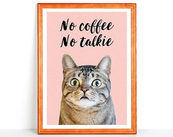 Funny Printable Printed Wall Art NO COFFEE No TALKIE - Coffee Quotes Humour Joke Saying Hilarious Cute Kitty Digital Instant Download 8x10