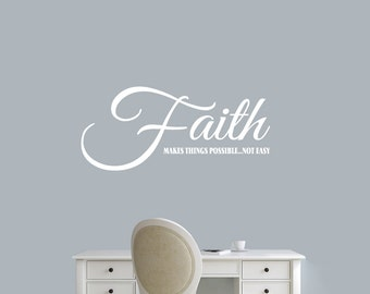 Faith Makes Things Possible Not Easy - Religious Quotes Wall Decals