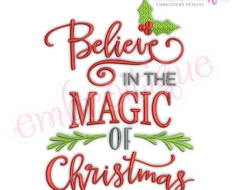 Believe In The Magic of Christmas- Instant Download Machine embroidery design
