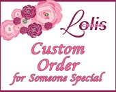 A Custom Order for Kellie