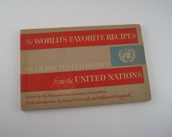 Recipe Book - World's Favorite Recipes from the United Nations - Eleanor Roosevelt - world cuisine - global food recipes - ethnic cooking