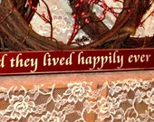 And they lived happily ever after - Primitive Country Shelf Sitter, Painted Wood Sign, wedding gift, home decor, wedding decor