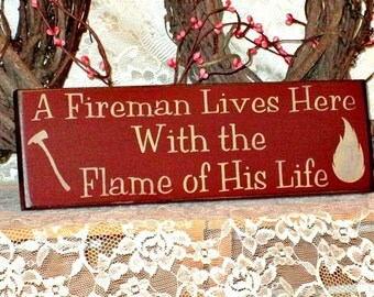 A Fireman Lives Here With the Flame of His Life - Primitive Country Painted Wall Sign, Fireman Sign,  Ready to Ship, home decor, room decor