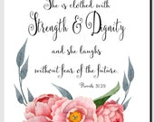 Proverbs 31:25, She is clothed with Strength and Dignity, Christian Wall Art, Inspirational Wall Art, Scripture Verse Art, Floral,Print