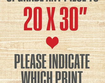 20x30 size UPGRADE your print Large Print Poster Size 20X30 Signed Art Print Professionally Printed Acid Free Paper