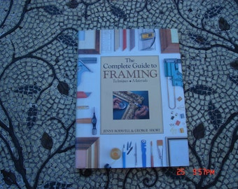 The Complete Guide to Framing - Jenny Rodwell and George Short - Great Condition