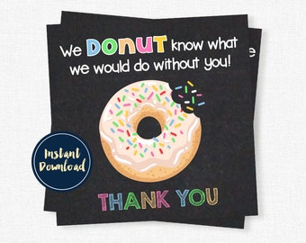 Donut Thank You Tags, Teacher Gift Tags, Donut Know What We Would Do Without You, Teacher Appreciation Printable INSTANT DOWNLOAD