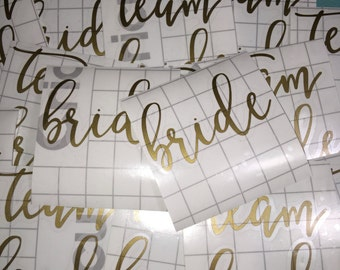 Team Bride, Bride Squad, Bride to Be decals for your diy project