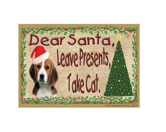 "Beagle Dear Santa, Leave Presents, Take CAT Dog Christmas Fridge Refrigerator Magnet 3.5""x 2.5"""