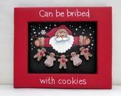 Can be Bribed with Cookies Sign, Santa Claus and String of Gingerbread Men, Hand Painted on Black Screen, Christmas Sign, Gingerbread Men