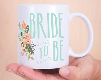 Wedding Bride to Be Mug - Gift for Bride, Gift for Her Coffee Lover or Tea Lover Bridal Shower Bride to Be (Item - MBT800)