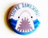 Shark Accessories Animal Pinback Buttons You're Jawesome Ocean Blue Apparel Geeky Badges