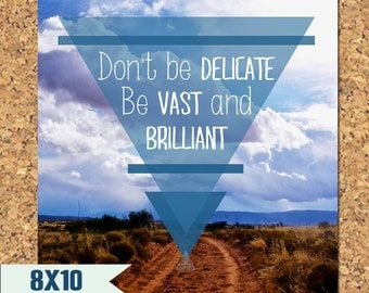 Triangles Printable Quote Poster, Be Vast and Brilliant, 8x10 inches, Instant Download, Graduation Gift
