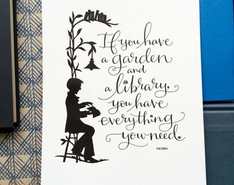 LETTERPRESS ART PRINT- If you have a garden and a library, you have everything you need.Cicero