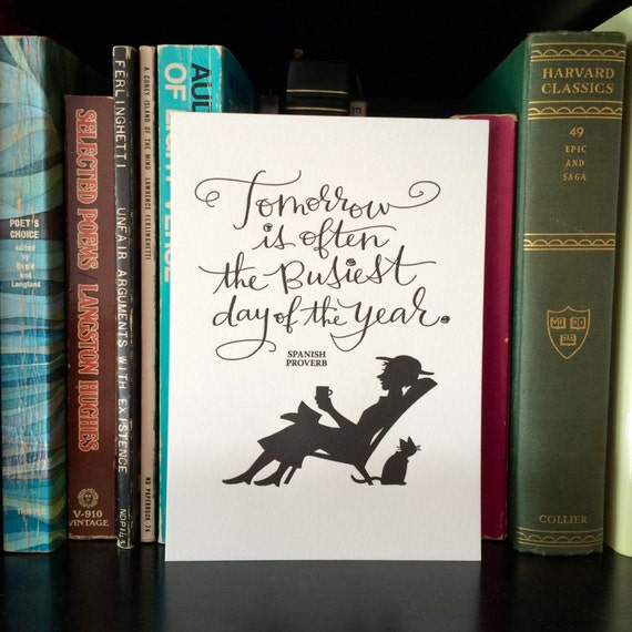 LETTERPRESS ART PRINT- Tomorrow is often the busiest day of the year. Spanish Proverb