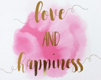 Love and Happiness Foil print