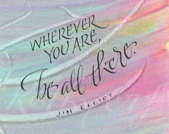 Wherever you are be all there...Original art (#111) from 365 project (year 4)
