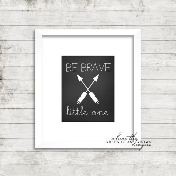 Be BRAVE little one 8x10 Print, Chalkboard Print, Nursery Art Boy, Nursery Art, Boy Art, Baby Boy, Arrow Art, Tribal Art, Boy Bedroom Art,