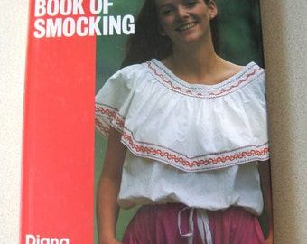 The Book of Smocking by Diana Keay 1985 Hardcover with Dust Jacket illustrated over 20 projects