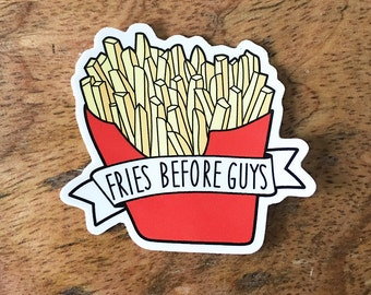 Fries Before Guys Sticker - French Fries Vinyl Stickers