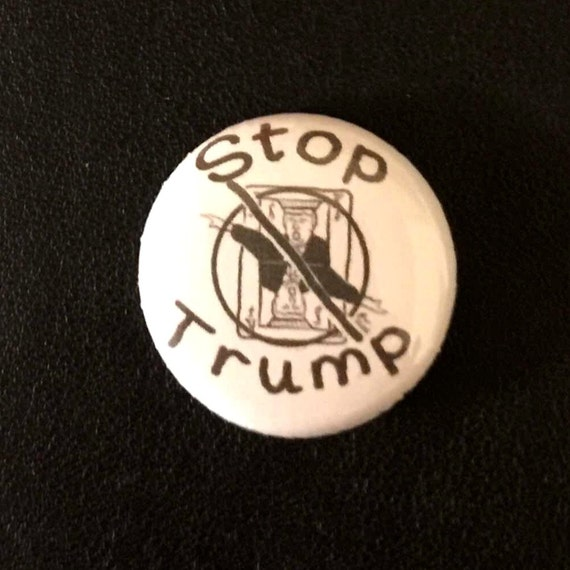 Stop Trump buttons Black and White Stop Trump Large Words Anti-Trump Badge Anti-Donald Trump Pin Anti-Fascism Democrat Political Punk Button