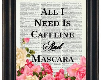 BOGO SALE All I Need Is Caffeine And Mascara Dictionary Art Book Page A HHP Original Quote Prints Sayings Wall Art
